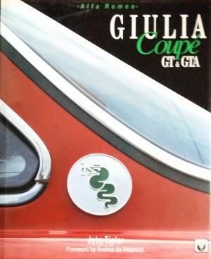 Bildtext: Alfa Romeo Giulia Coupe GT & GTA von John Tipler, Foreword by Andrea de Adamich