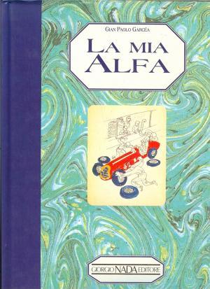 Bildtext: La mia Alfa ( Alfa Romeo ) von Gianpaolo Garcea