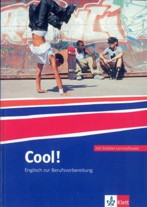 Bildtext: Cool! / Lehr-/Arbeitsbuch mit Sprachtrainer-Software - Englisch zur Berufsvorbereitung von Rosemary King, Wolfgang Rosenkranz, Graham Tucker