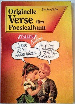 Originelle Verse Fürs Poesiealbum
