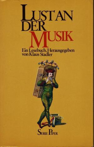Lust an der Musik -  Ein Lesebuch.