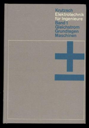 Elektrotechnik für Ingenieure Band 1+2 Gleichstrom; Grundlagen ...