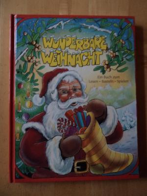 Wunderbare Weihnacht : Ein Buch zum Lesen - Basteln - Spielen