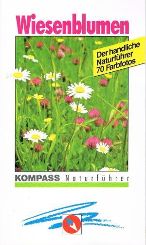 Wiesenblumen sehen und verstehen Der handliche Naturführer 70 Farbfotos