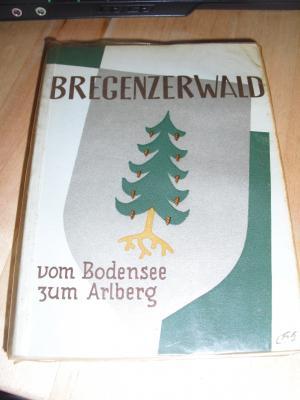 Bregenzerwald vom Bodensee zum Arlberg - Führer durch den Bregenzerwald Vorarlberg / Österreich