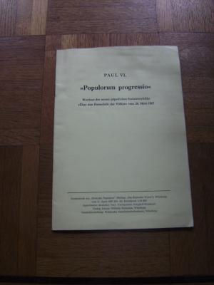 """""""Populorum progressio"""". Wortlaut der neuen päpstlichen Sozialenzyklika """"Über den Fortschritt der Völker"""" vom 26. März 1967"""