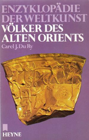Enzyklopädie der Weltkunst /Völker des alten Orients