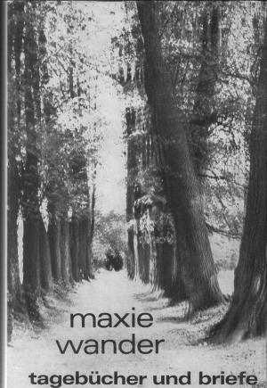 Tagebücher und Briefe    geb. Ausg. - Maxie Wander
