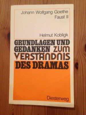 Johann Wolfgang Goethe Faust II - Grundlagen und Gedanken zum Verständnis des Dramas