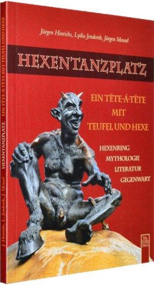 Hexentanzplatz - Ein Tête-à-tête mit Hexen und Teufeln - Hinrichs, Jürgen