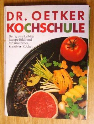 Kochschule buch  Dr. Oetker Kochschule - Der grosse farbige Rezept-Bildband für ...