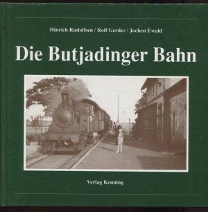 Die Butjadinger Bahn (Nebenbahndokumentation, 46)