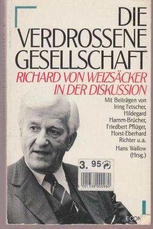 Die Verdrossene Gesellschaft. Richard von Weizsäcker in der Diskussion