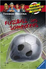 Bildtext: Fußball des Schreckens - Die Knickerbocker Bande von Brezina, Thomas C.