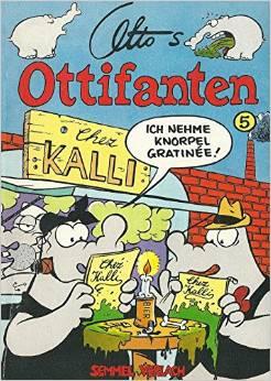 Bildtext: Ottos Ottifanten / Ich nehme Knorpel-Gratinee! von Waalkes, Otto