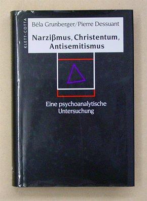 Narzissmus, Christentum, Antisemitismus. Eine psychoanalytische Untersuchung.