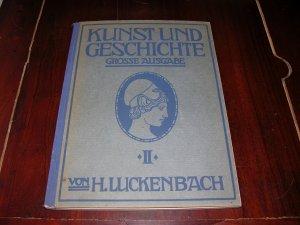 Kunst und Geschichte - Zweiter Teil (T.2): Mittelalter und Neuzeit bis zum Ausgang des 18. Jahrhunderts m. 278 Abb darunter 6 in Vierfarbendruck