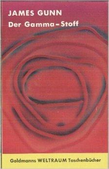 Bildtext: Der Gamma-Stoff von James Edward Gunn