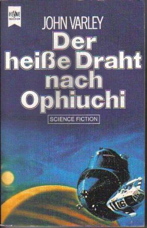 Bildtext: Der heiße Draht nach Ophiuchi von Varley, John