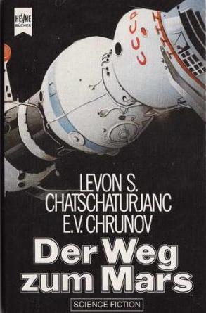 Bildtext: Der Weg zum Mars von L.S.Chatschaturjanc / E.V. Chrunow