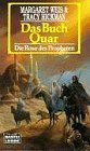 Bildtext: Das Buch Quar - Die Rose des Propheten von Weis, Margaret und Tracy Hickman