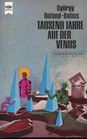 Bildtext: Tausend Jahre auf der Venus von György Botond Bolics