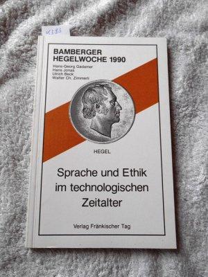 Bamberger Hegelwochen 1990 / Sprache und Ethik im technologischen Zeitalter
