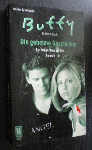 Buffy & Angel. Die geheime Geschichte 3. Der lange Weg zurück. Roman zur Fernsehserie