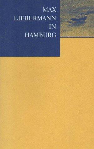 Max Liebermann in Hamburg