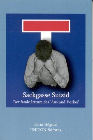 Sackgasse Suizid - Der fatale Irrtum des 'Aus und Vorbei'