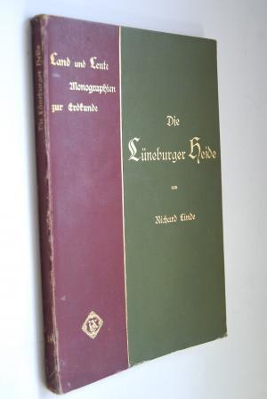 Die Lüneburger Heide. Land und Leute. Monographien zur Geographie Band 18