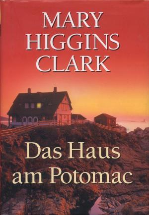 """Das Haus am Potomac"""" (Mary Higgins Clark) – Buch gebraucht kaufen ..."""