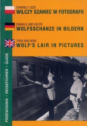 Bildtext: Damals und Heute  Wolfsschanze in Bildern von Autorenkollektiv