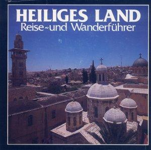 Bildtext: Heiliges Land - Jerusalem - Reise- und Wanderführer von Prof. Volken Laurenz