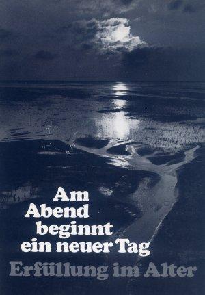 Bildtext: Am Abend beginnt ein neuer Tag - Erfüllung im Alter von Kurt Rommel