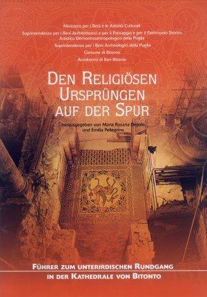 Bildtext: Den religiösen Ursprüngen auf der Spur - Führer zum unterirdischen Rundgang in der Kathedrale von Bitonto von Maria Rosaria Depalo, Emilia Pellegrino