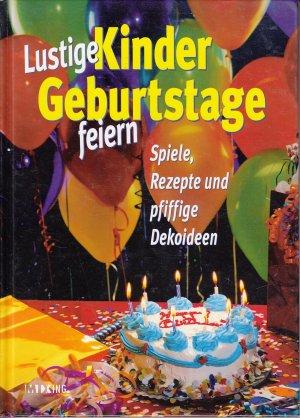 Gebrauchtes Buch U0026ndash; U0026ndash; Lustige Kindergeburtstage Feiern   Spiele,  Rezepte Und Pfiffige Dekoideen Vergrößern