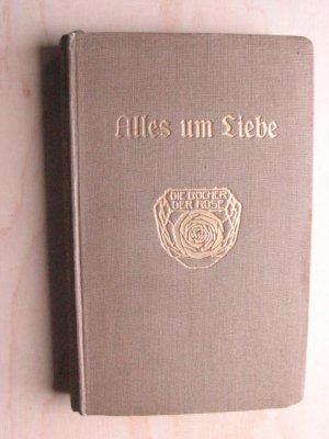 Alles um Liebe - Goethes Briefe aus aus der ersten Hälfte seines Lebens
