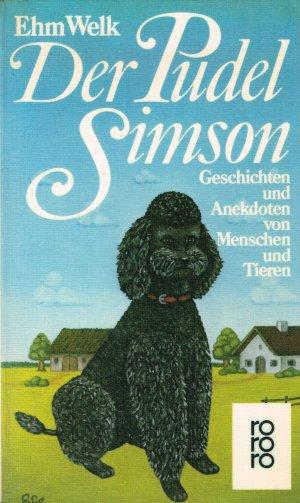 Der Pudel Simson / Geschichten und Anekdoten von Menschen und Tieren