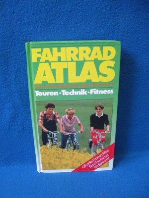 Fahrrad Atlas. Touren Technik Fitness. Die schönsten Radwanderungen in Deutschland. Offizieller Fahrrad Atlas Bund Deutscher Radfahrer eV.