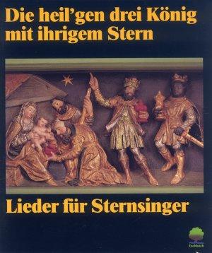 Bildtext: Die heil'gen drei König mit ihrigem Stern - Lieder für Sternensinger von Schmeisser, Martin