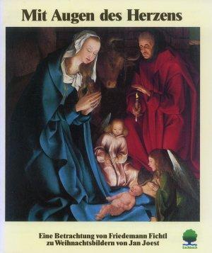 Bildtext: Mit Augen des Herzens - Eine Betrachtung von Friedemann Fichtl zu Weihnachtsbildern von Jan Joest von Fichtl, Friedemann
