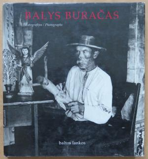9789986861287 - Buracas, Balys: Is Lietuvos fotografijos istorijos. Balys Buru?as. Fotografijos = From the History of Lithuanian. Balys Buru?as. Photographs - Knyga