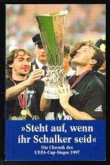 Steht Auf Wenn Ihr Schalker Seid Die Chronik Des Uefa Cup Sieges