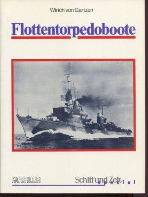 Flottentorpedoboote T 22 bis T 36 im Einsatz (Schiff und Zeit Spezial)