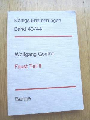 Königs Erläuterungen Band 43/44, Wolfgang Goethe Faust Teil II