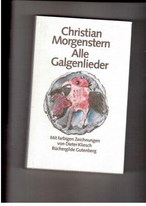 Alle Galgenlieder - Mit farbigen Zeichnungen von Dieter Kliesch ...