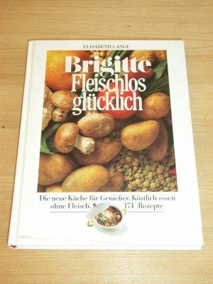 """Brigitte Fleischlos Glücklich"""" Die Neue Küche Für Genießer"""
