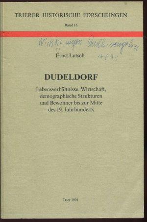Dudeldorf. Lebensverhältnisse, Wirtschaft, demographische Strukturen und Bewohner bis zur MItte des 19. Jahrhunderts