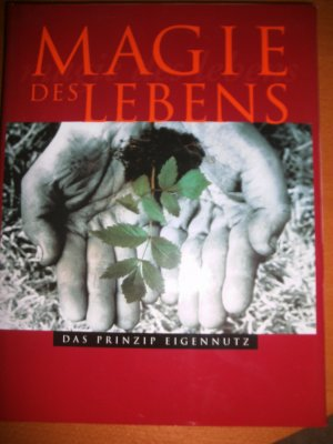 """Magie des Lebens Das Prinzip Eigennutz"""" (Sigl Angelika Dr) – Buch ..."""